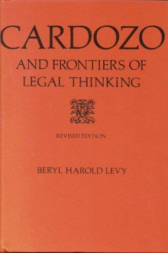 CARDOZO AND FRONTIERS OF LEGAL THINKING WITH SELECTED OPINIONS.