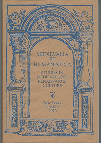 Medievalia Et Humanistica Studies in Medieval & Renaissance Culture *New Series Number 1*: ...