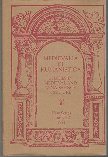 Medievalia Et Humanistica Studies in Medieval & Renaissance Culture *New Series Number 2*: ...