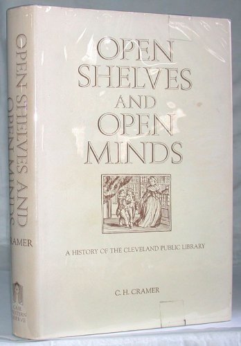 9780829502190: Open Shelves and Open Minds: A History of the Cleveland Public Library