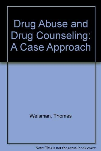 9780829502237: Drug Abuse and Drug Counseling: A Case Approach