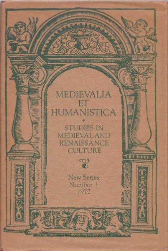 Mediaevalia et Humanistica: Studies in Mediaeval and Renaissance Culture. New Series, No. 3, Social...