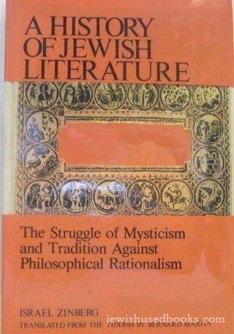A History of Jewish Literature : The Struggle of Mysticism and Tradition Against Philosophical Ra...