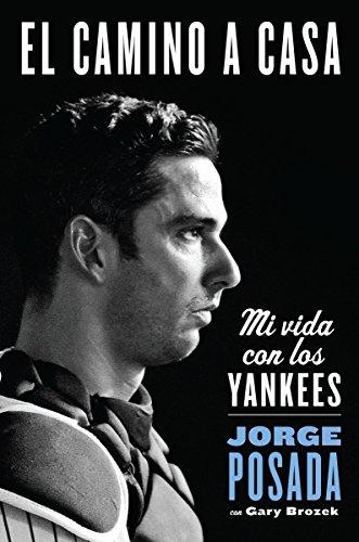 9780829701555: El camino a casa: Mi vida con los Yankees (Spanish Edition)
