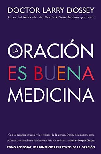 Oracion Es Buena Medicina (Paperback): Larry Md Dossey