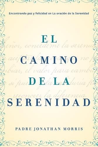 9780829701760: El camino de la serenidad: Encontrando paz y felicidad en la Oración de la Serenidad (Spanish Edition)