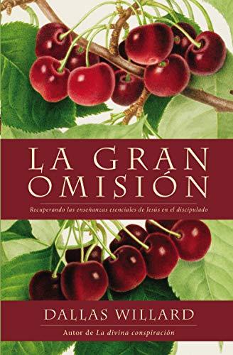 9780829701999: The Gran Omision: Recuperando Las Ensenanzas Esenciales de Jesus En El Discipulado
