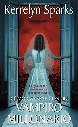 9780829702385: Como Casarse Con Un Vampiro Millonario: Es Igual de Facil Enamorarse de Un Muerto Viviente (Love at Stake)