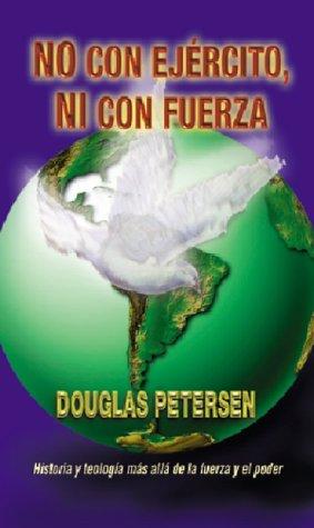No con Ejercito, ni con Fuerza: Petersen, Douglas