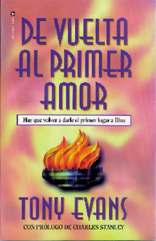 de Vuelta al Primer Amor (Spanish Edition) (9780829703528) by Tony Evans