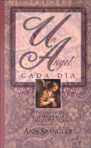 Ángel Cada Día, Un (0829703551) by Spangler, Ann