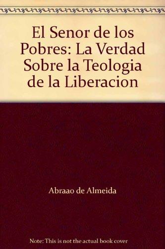 9780829703689: El Senor de los Pobres: La Verdad Sobre la Teologia de la Liberacion