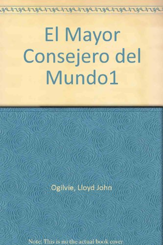 El Mayor Consejero del Mundo1 (Spanish Edition) (0829703705) by Lloyd John Ogilvie