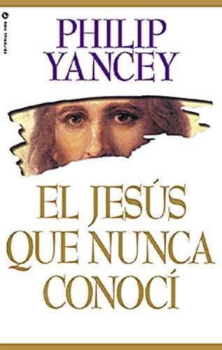 9780829703719: El Jesus Que Nunca Conoci