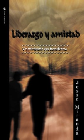 9780829703733: Liderazgo y amistad / Leadership and Friendship: Un Ministerio Que Transforma / a Ministry That Transforms