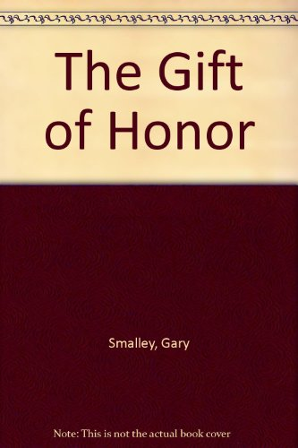 9780829703856: The Gift of Honor by Trent John T.; Smalley Gary