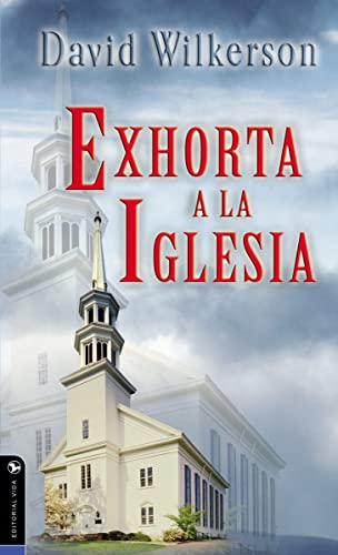 David Wilkerson exhorta a la iglesia (Spanish Edition) (0829703969) by David Wilkerson