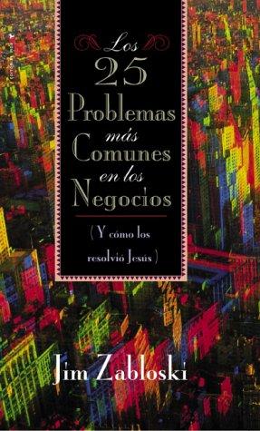 25 Problemas más Comunes en los Negocios, Los: James Zabloski
