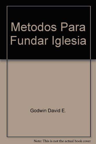 9780829705102: Metodos para fundar iglesias: Un manual internacional de campañas para fundar iglesias