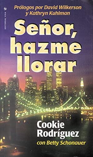 9780829705973: Senor, Hazme Llorar