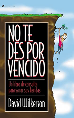 9780829706277: No Te Des Por Vencido: Un Libro de Consulta Para Sanar Sus Heridas