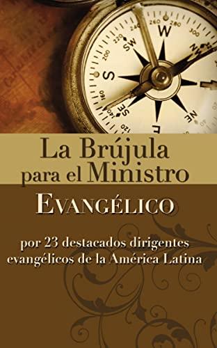 9780829708776: La Brujula Para El Ministro Evangelico: Por 23 Destacados Dirigentes Evangelicos de La America Latina