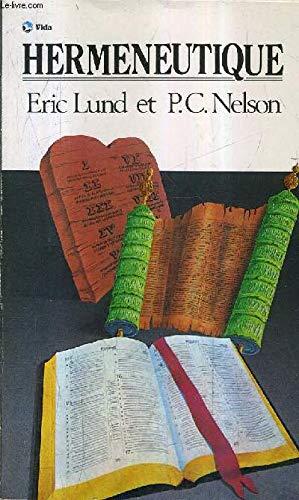 Hermeneutique: Eric Lund et P.C. Nelson