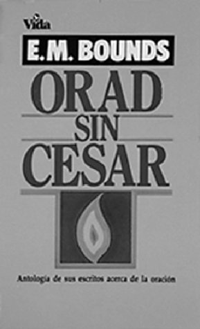 9780829710854: Orad Sin Cesar by Bounds E. M.