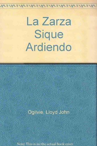 La Zarza Sique Ardiendo (0829710949) by Ogilvie, Lloyd John