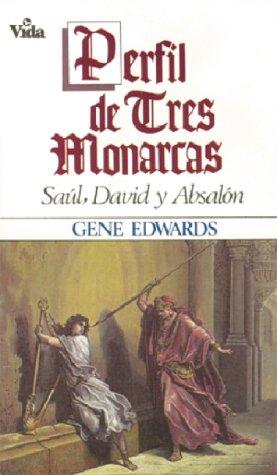 9780829711158: Perfil de Tres Monarcas: Saul, David y Absalon