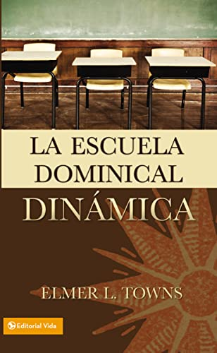 Escuela Dominical Dinámica, La (9780829711417) by Towns, Elmer