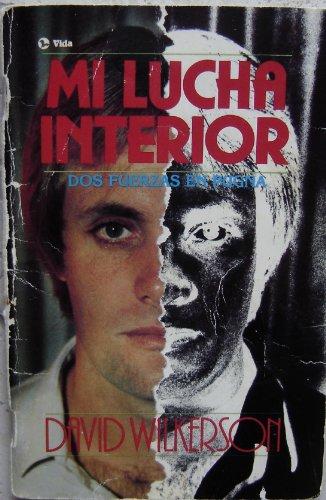 Mi Lucha Interior (9780829711707) by D. Wilkerson; David R. Wilkerson