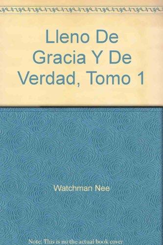 9780829712582: Lleno De Gracia Y De Verdad, Tomo 1