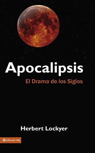 9780829712926: Apocalipsis: El Drama de Los Siglos