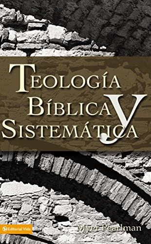 9780829713725: Teología bíblica y sistemática