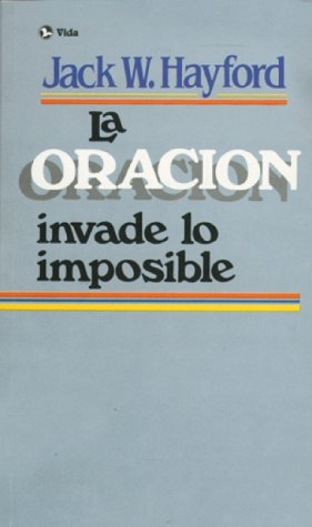 9780829714579: La Oracion Invade Lo Imposible