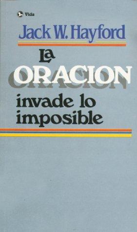 9780829714579: La Oracion Invade Lo Imposible
