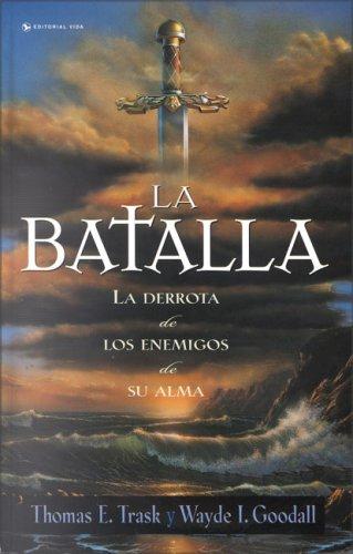 9780829715156: La batalla / The battle: La Derrota De Los Enemigos De Su Alma / the Defeat of the Enemies of His Soul
