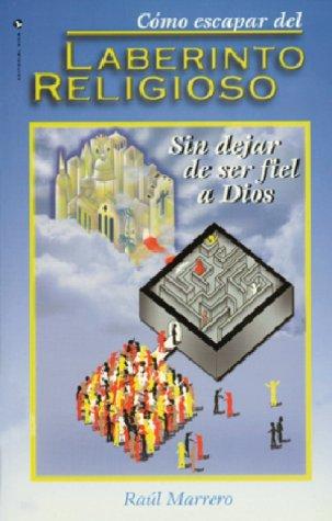 9780829715798: Cómo Escapar del Laberinto Religioso