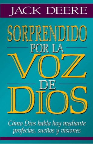 Sorprendido por la Voz de Dios (0829716815) by Deere, Jack