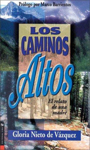 9780829718287: Caminos Altos: Story of a Mother (Spanish Edition)