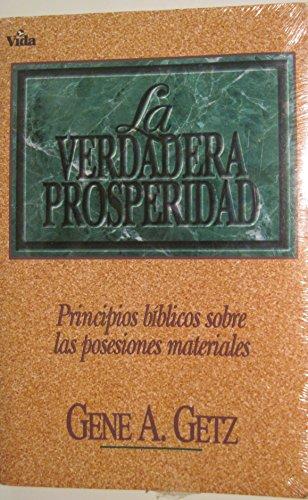 9780829718508: La Verdadera Prosperidad: Principios Biblicos Sobre las Posesiones Materiales