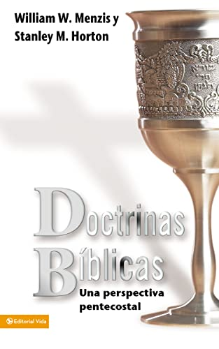 Doctrinas Biblicas Perspectiva Pentecostal (Paperback): Stanley M. Horton, William W. Menzies