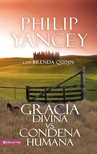 9780829718652: Gracia Divina vs. Condena Humana = What's So Amazing about Grace
