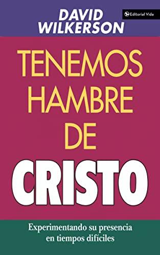 9780829719673: Tenemos Hambre de Cristo: Experimentando Su Presciencia En Tiempos Dif Ciles
