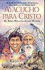 Ayacucho Para Cristo: Whalin, W. Terry