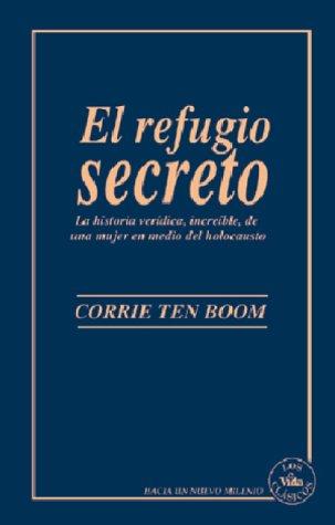 Refugio Secreto, El (0829719733) by Corrie Ten Boom