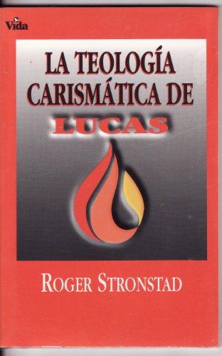 9780829719819: Teologia Carismatica de Lucas (Spanish Edition)