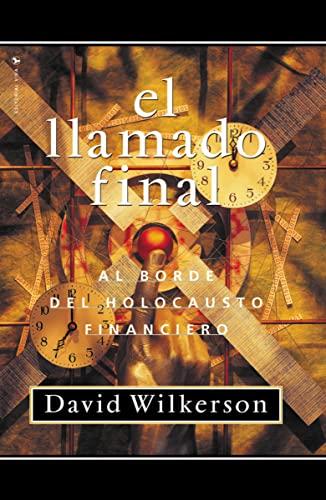 9780829720051: El Llamado Final: Al Borde del Holocausto Financiero