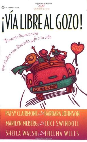 Vía libre al Gozo (0829722068) by Patsy Clairmont; Marilyn Meberg; Thelma Wells